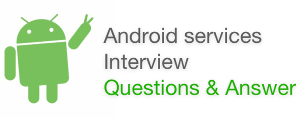 Android services Interview Questions & Answer new