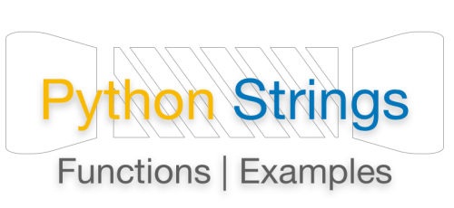 Python Strings Tutorial and Example Functions