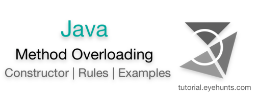 Java Overloading, Method overloading Examples constructor rules