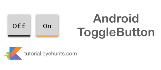 Android ToggleButton with Example in Kotlin - Eyhunt