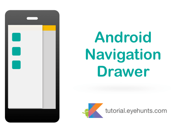 Android navigation Drawer Tutorial and Example in Kotlin - EyeHunts