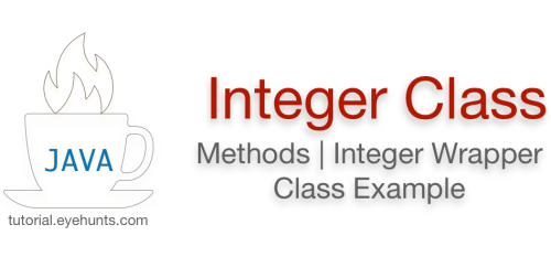 Java Integer Class | Methods | Integer Wrapper Class Example - EyeHunts