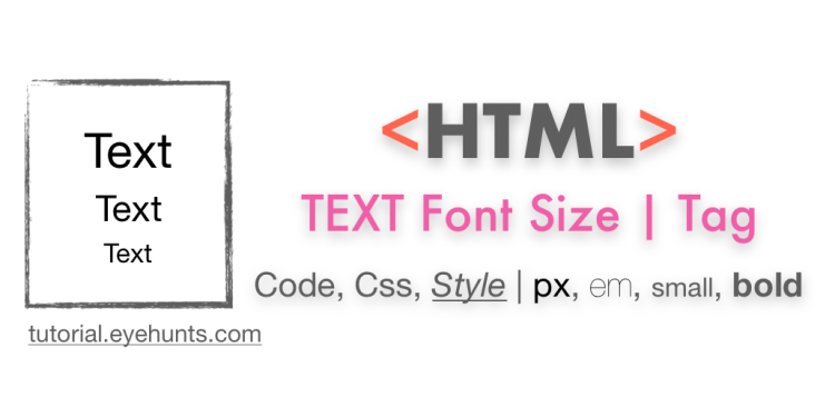 HTML Font Size  and text Tag, Code, Css, Style px, em, small, bold