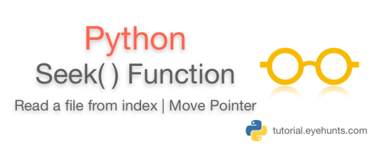 Python file seek function | Read a file from index | Move