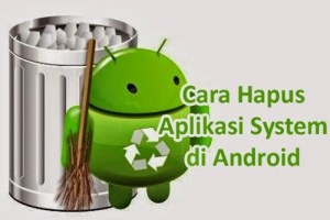 cara-uninstall-aplikasi-sistem-android