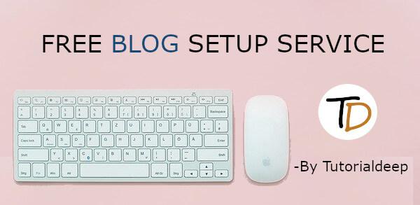 free blog setup service by Tutorialdeep