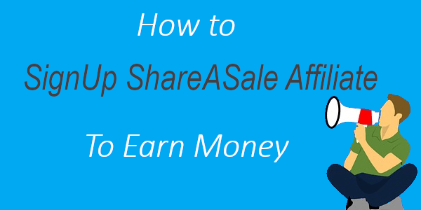 how to signup shareasale affiliate