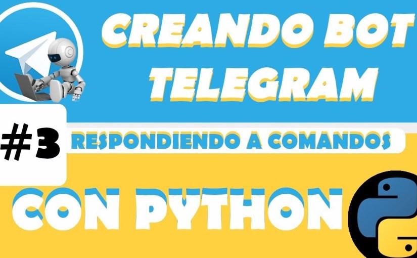#3 Creando bot de telegram con python – Respondiendo comandos