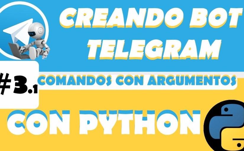 #3.1 Creando bot de telegram con python – Comandos con argumentos