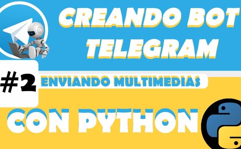 #2 Creando bot de telegram con python –  Comó envíar un archivos multimedía