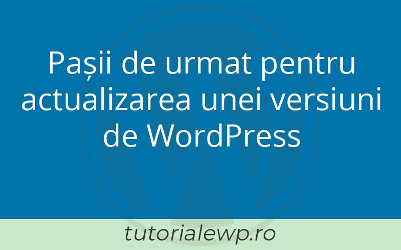 Pașii de urmat pentru actualizarea unei versiuni de WordPress