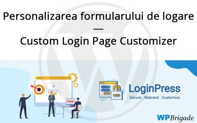 Personalizarea formularului de logare – Custom Login Page Customizer