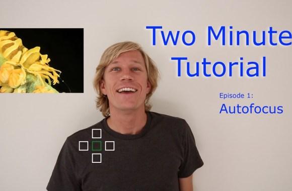 Two-Minute-Tutorial-Autofocus