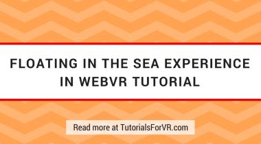 shaders in webvr tutorial to create floating in the sea experience