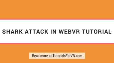 shark attack in webvr tutorial