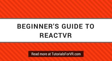 beginner's guide to reactvr
