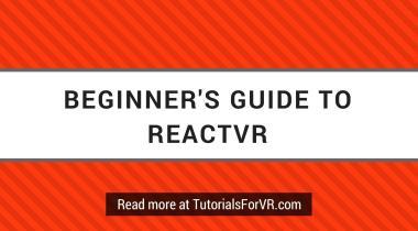 beginner's guide to reactvr