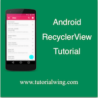 Android RecyclerView Tutorial With Example - Tutorialwing