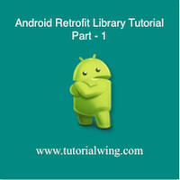 Android Retrofit Library Tutorial With Example - Tutorialwing