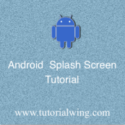 Tutorialwing android splash screen tutorial