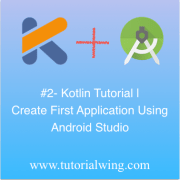 Tutorialwing - Create First App In Android Studio Using Kotlin