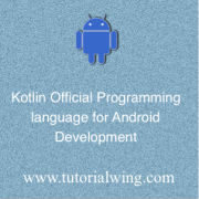 Tutorialwing - Kotlin Official Programming Language Kotlin as an official programming language