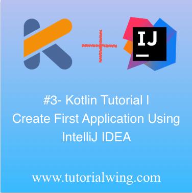 How To Create Kotlin Project In IntelliJ IDEA - Tutorialwing