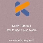 Kotlin If Else Block