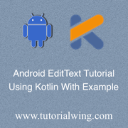 Tutorialwing Android EditText Using Kotlin With Example