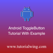 Tutorialwing Android Toggle Button Tutorial