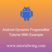 Tutorialwing Android Dynamic ProgressBar Logo Creating Android Progressbar widget programmatically in android