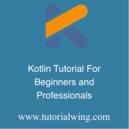 Kotlin Tutorial With Example For Beginner - Tutorialwing