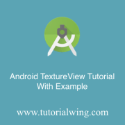 Tutorialwing Android TextureView Tutorial with example of android textureview using kotlin with example