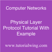 Tutorialwing Computer Networks Physical Layer Protocol Tutorial With Example of physical layer protocol