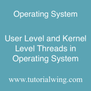 Tutorialwing User Level Thread and Kernel Level Thread in operating system