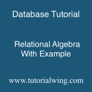 Tutorialwing DBMS Relational Algebra Examples of relational algebra fundamental operation on relational algebra