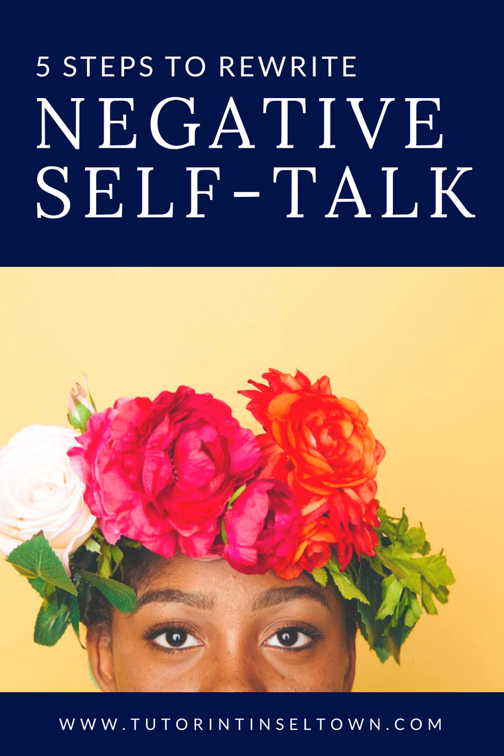 5 Steps To Rewrite Negative Self-Talk