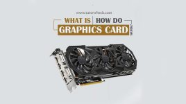 What is a graphics card? How do graphics cards work?