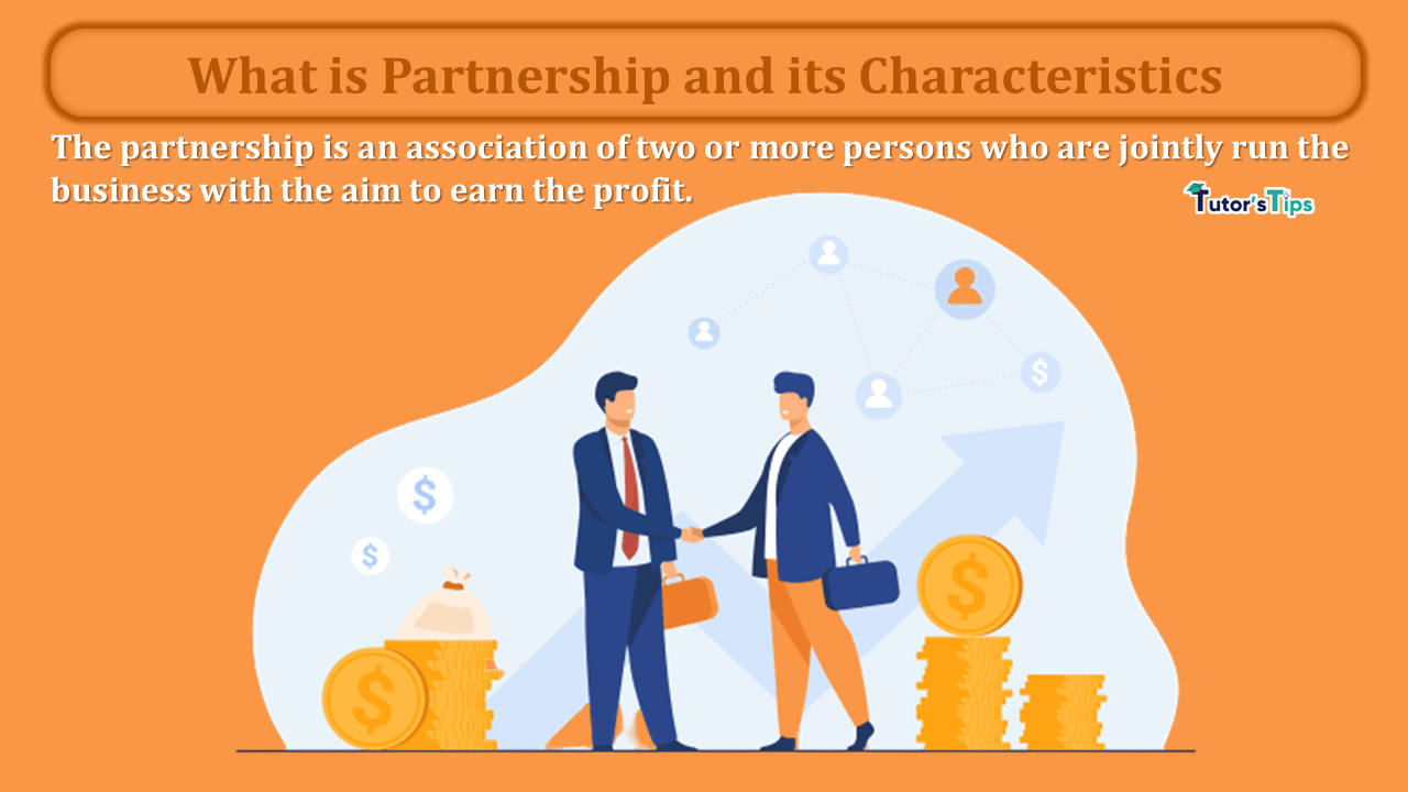 What is Partnership and its Characteristics min - Business Studies