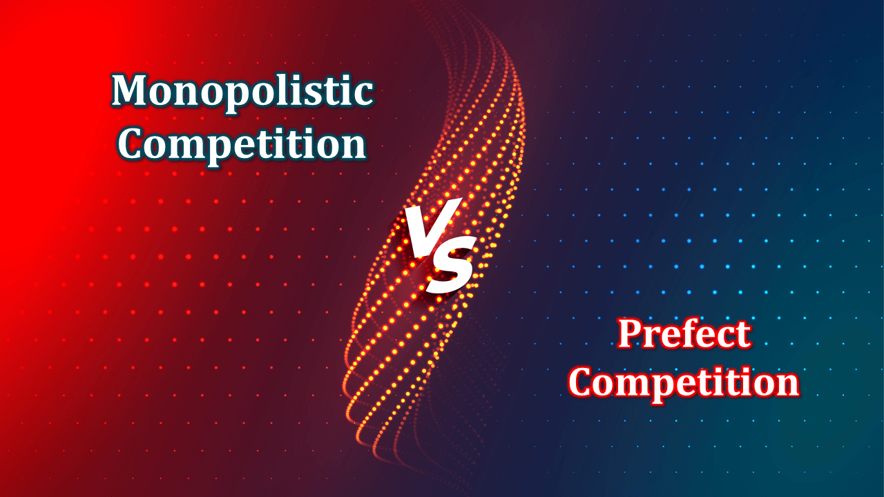 Difference-between-Monopolistic-Competition-and-Prefect-Competition-min