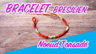 COMMENT FAIRE UN BRACELET BRESILIEN NOEUDS TORSADES