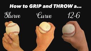 Baseball Pitching Curveballs – How to throw a Slurve, Curve, and 12-6 Curveball