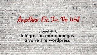 Tutoriel #10 – intégrer un flux d'images à WordPress avec les shortcodes