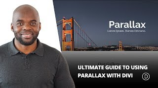 Ultimate Guide to Using Parallax With Divi
