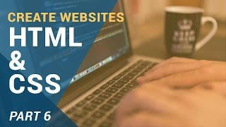 Web Development Tutorial for Beginners – How to build webpages with HTML, CSS, Javascript – Part 6