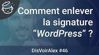 DVA 46 : Comment enlever la signature WordPress de son site ?