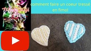 COMMENT FAIRE UN COEUR TRESSÉ EN FIMO!