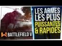 Tuto :  Les Armes Qui Tuent le Plus Vite | Battlefield 5 FR