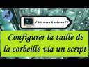 [Tuto informatique#Vidéo N°340] Configurer la taille de la corbeille via un script-Voix-Off-fr