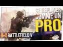 Tuto : Se Déplacer comme un Pro sur Battlefield 5